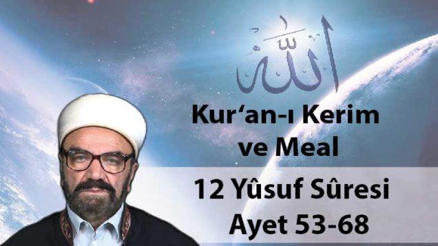 12 Yûsuf Sûresi Ayet 53-68-01