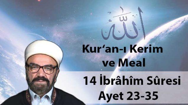 14 İbrâhîm Sûresi Ayet 23-35-01