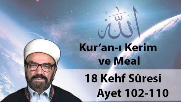 18 Kehf Sûresi Ayet 102-110-01