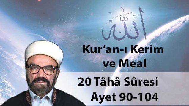 20 Tâhâ Sûresi Ayet 90-104-01