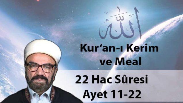 22 Hac Sûresi Ayet 11-22-01