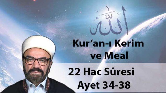 22 Hac Sûresi Ayet 34-38-01