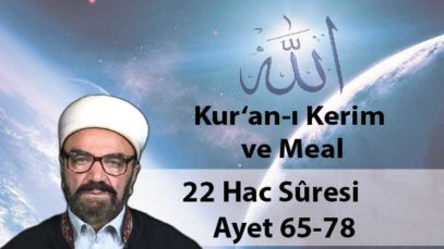 22 Hac Sûresi Ayet 65-78-01