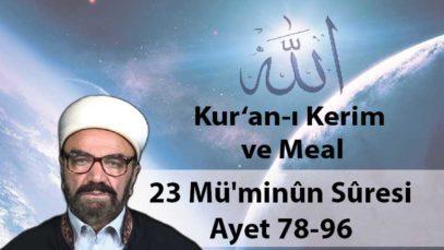 23 Mü'minûn Sûresi Ayet 78-96-01