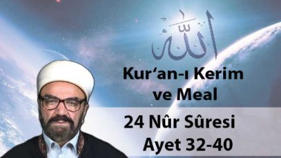 24 Nûr Sûresi Ayet 32-40-01