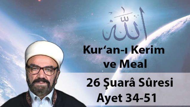 26 Şuarâ Sûresi Ayet 34-51-01