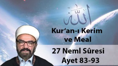 27 Neml Sûresi Ayet 83-93-01
