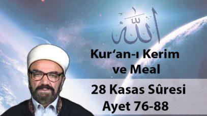 28 Kasas Sûresi Ayet 76-88-01