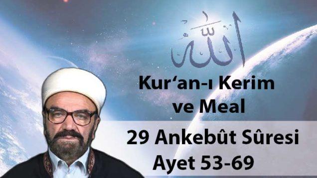 29 Ankebût Sûresi Ayet 53-69-01