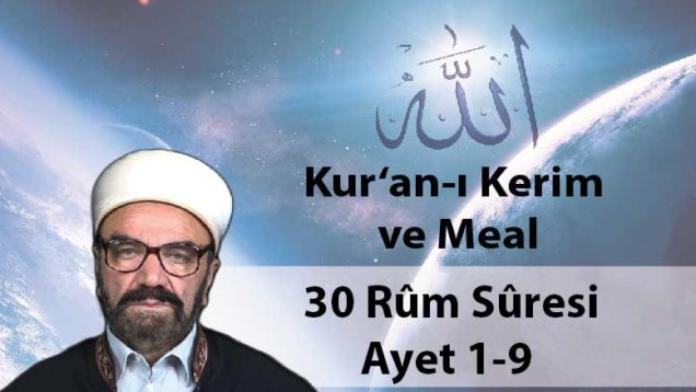 30 Rûm Sûresi Ayet 1-9-01