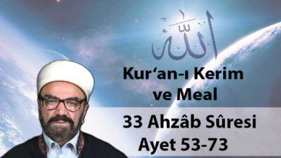 33 Ahzâb Sûresi Ayet 53-73-01