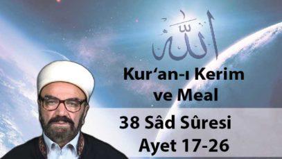 38 Sâd Sûresi Ayet 17-26-01