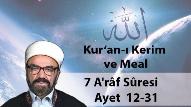 7 A'râf Sûresi Ayet 12-31-01