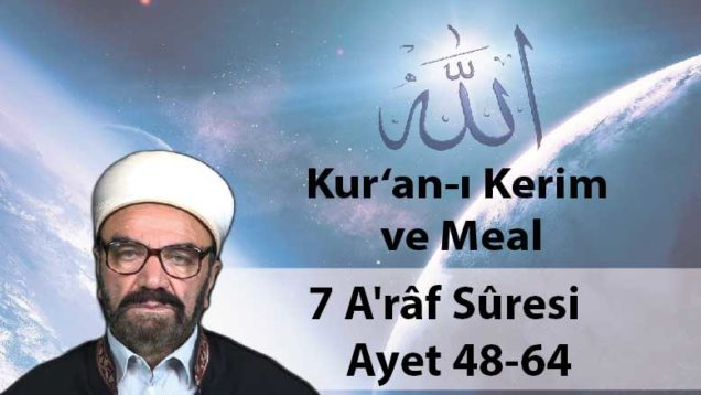 7 A'râf Sûresi Ayet 48-64-01
