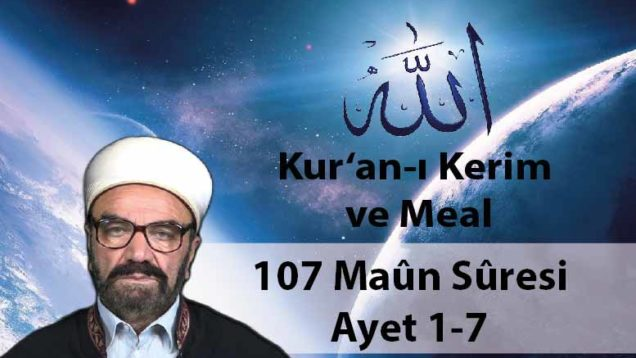 107 Maûn Sûresi Ayet 1-7-01