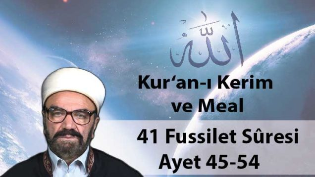 41 Fussilet Sûresi Ayet 45-54-01