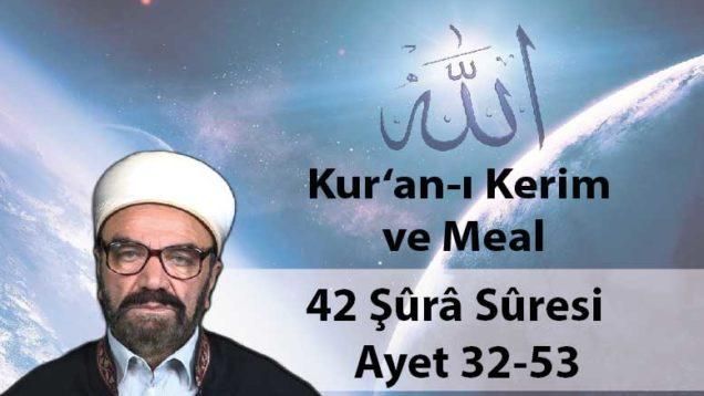 42 Şûrâ Sûresi Ayet 32-53-01