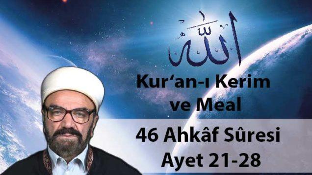 46 Ahkâf Sûresi Ayet 21-28-01