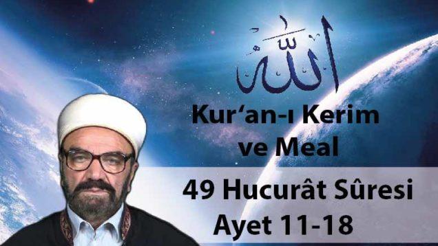49 Hucurât Sûresi Ayet 11-18-01