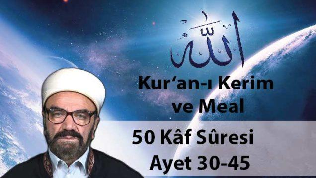 50 Kâf Sûresi Ayet 30-45-01