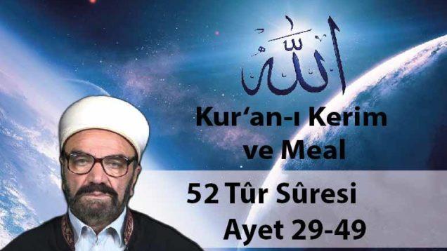 52 Tûr Sûresi Ayet 29-49-01