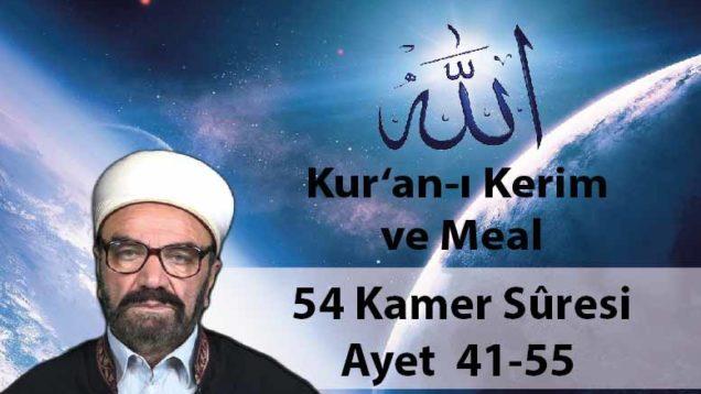 54 Kamer Sûresi Ayet 41-55-01