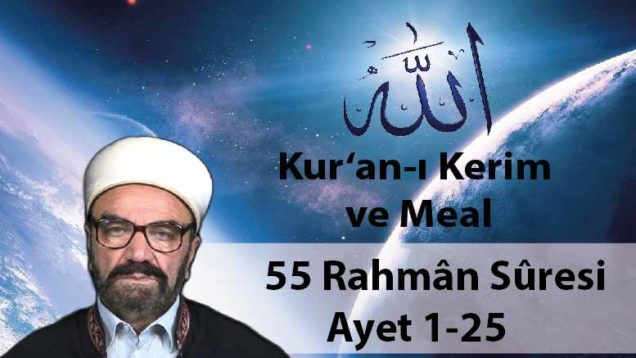 55 Rahmân Sûresi Ayet 1-25-01