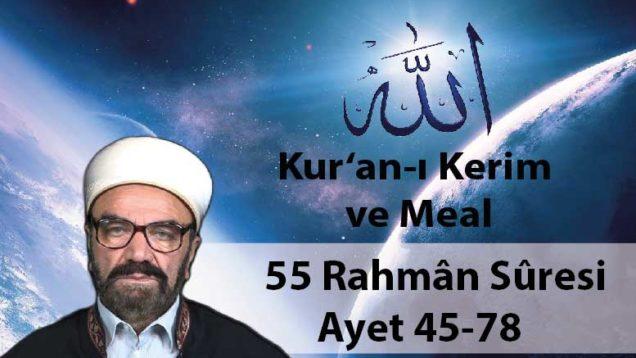 55 Rahmân Sûresi Ayet 45-78-01