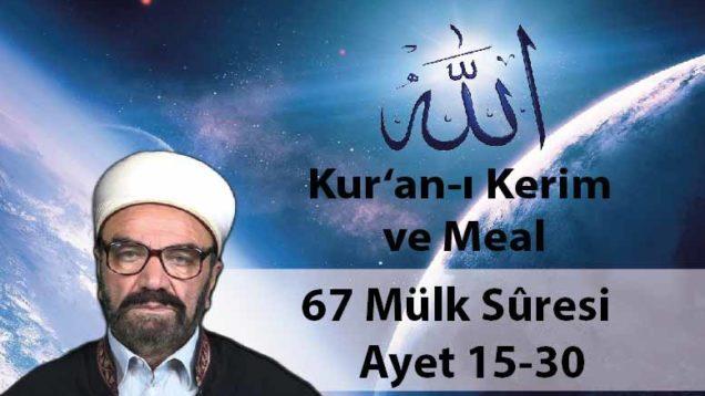 67 Mülk Sûresi Ayet 15-30-01