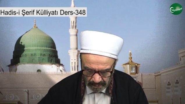 348 – Hadis-i Şerif Külliyatı Ders 348