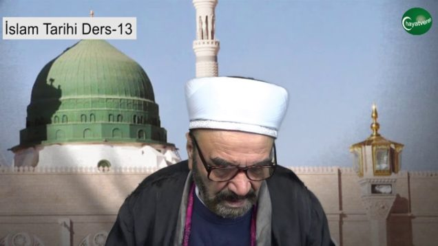 İslam Tarihi Ders 13