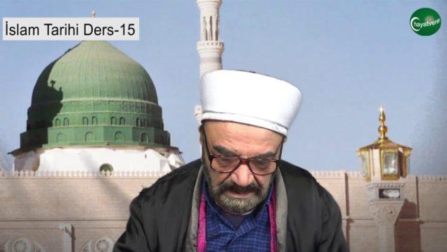 İslam Tarihi Ders 15