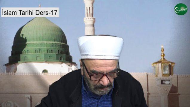 İslam Tarihi Ders 17