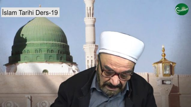 İslam Tarihi Ders 19