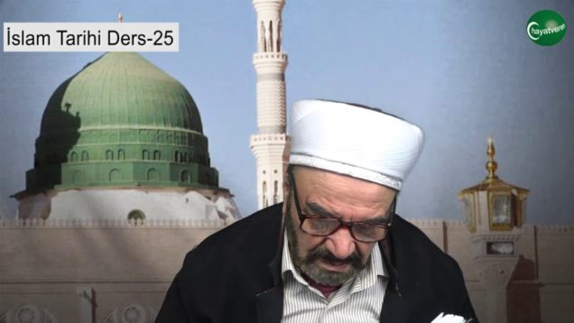 İslam Tarihi Ders 25