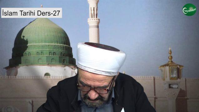İslam Tarihi Ders 27