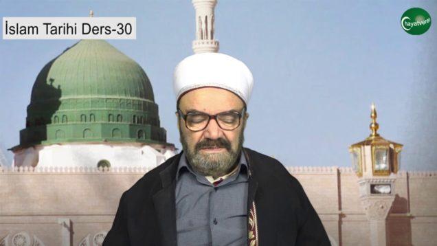 İslam Tarihi Ders 30