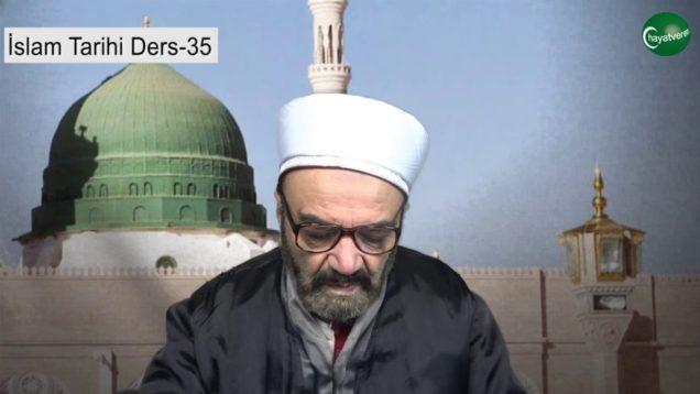İslam Tarihi Ders 35