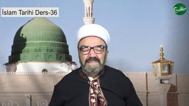 İslam Tarihi Ders 36