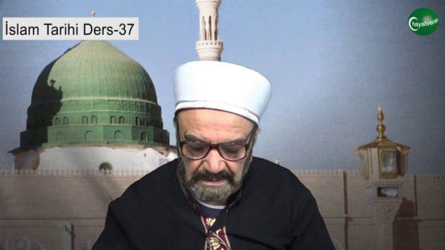 İslam Tarihi Ders 37