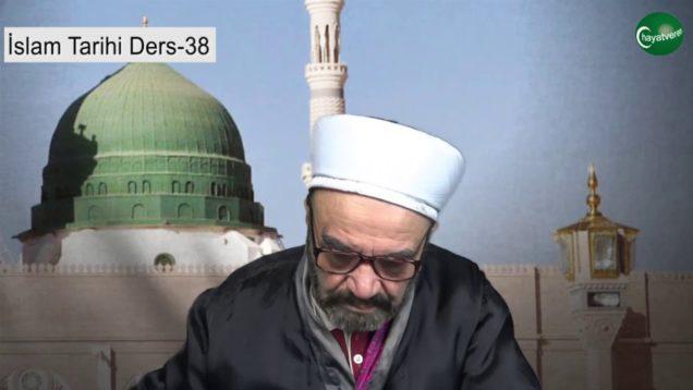 İslam Tarihi Ders 38