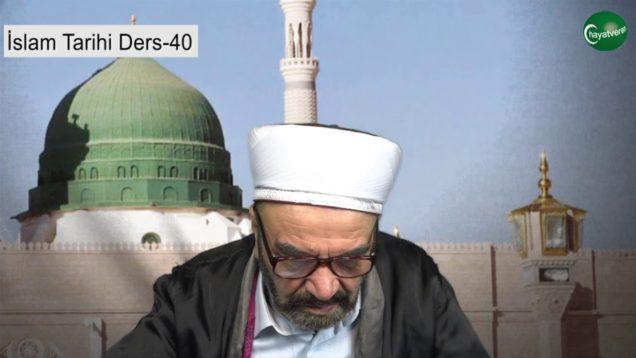 İslam Tarihi Ders 40