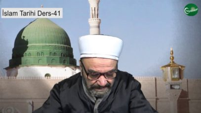 İslam Tarihi Ders 41