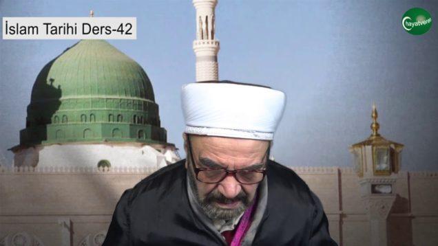 İslam Tarihi Ders 42