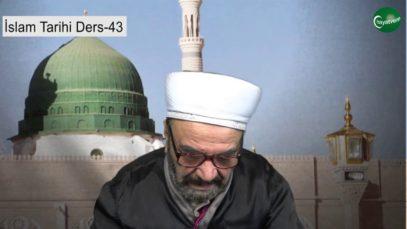 İslam Tarihi Ders 43