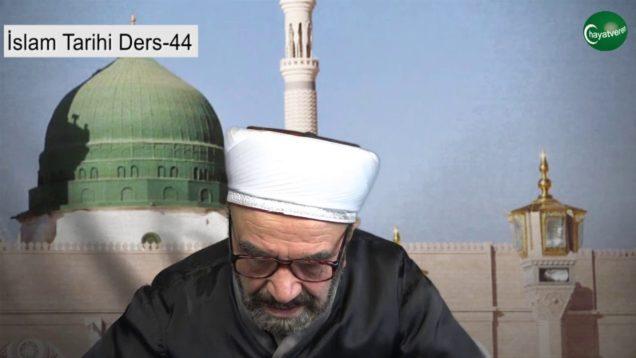 İslam Tarihi Ders 44