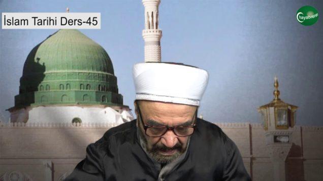 İslam Tarihi Ders 45
