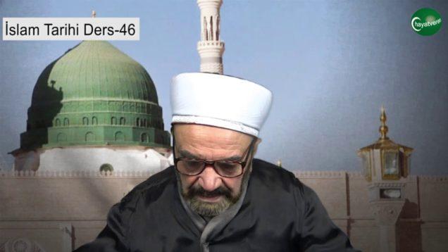 İslam Tarihi Ders 46