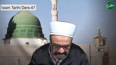 İslam Tarihi Ders 47
