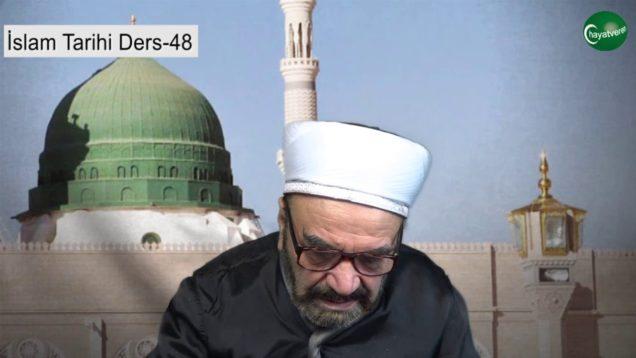 İslam Tarihi Ders 48